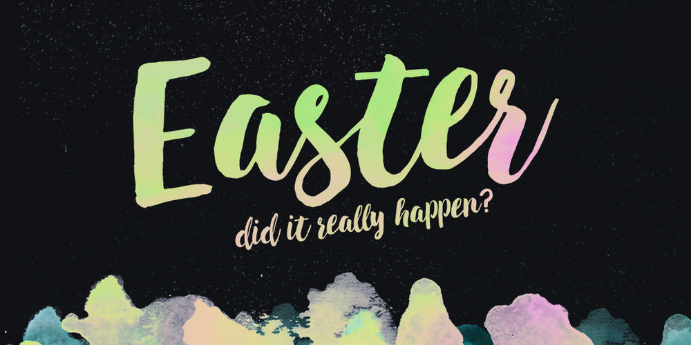 Easter: Did It Really Happen?
