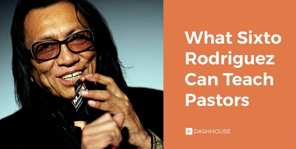 What Sixto Rodriguez Can Teach Pastors