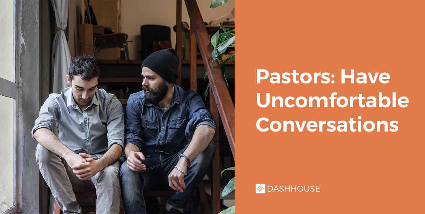 Pastors: Have Uncomfortable Conversations