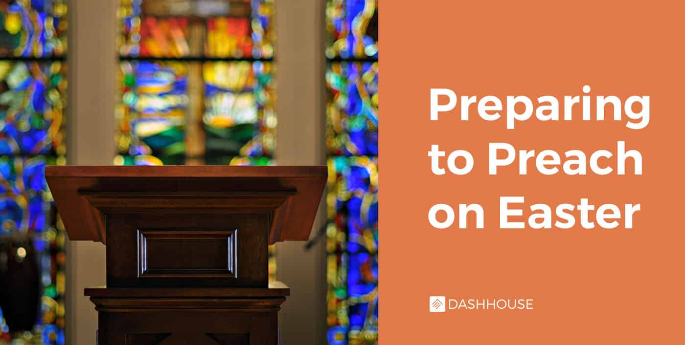 Preparing to Preach on Easter