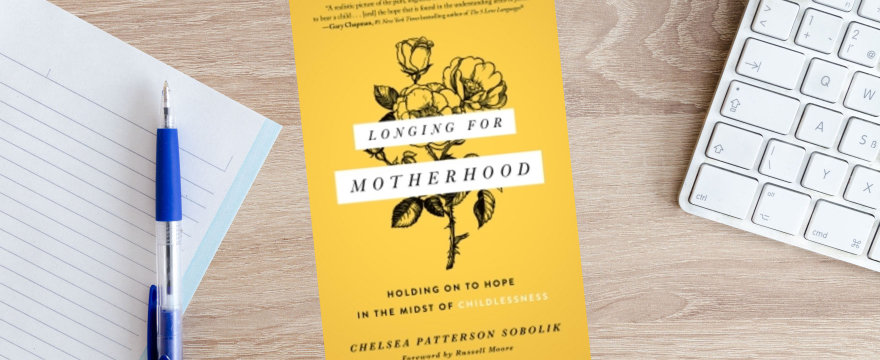 Longing for Motherhood: An Interview with Chelsea Patterson Sobolik